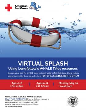VIRTUAL SPLASH Using Longfellow's WHALE Tales resources. Monday, May 10. Ages 5-8 5:30-6:15pm and Ages 9-12 6:30-7:30pm FOR CHEL
